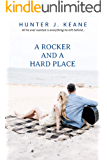 A Rocker and a Hard Place (A Second Chance Love Story)
