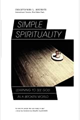 Simple Spirituality: Learning to See God in a Broken World Paperback