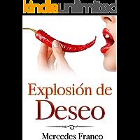 Explosión de Deseo: (6 Tomos En 1) La Colección Completa de Libros de Novelas Románticas en Español. Una Novela…