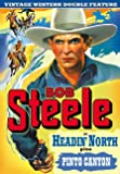 Bob Steele Double Feature: Headin' North (1930) / Pinto Canyon (1940)