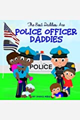 The Best Daddies are Police Officer Daddies Paperback