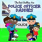 The Best Daddies are Police Officer Daddies