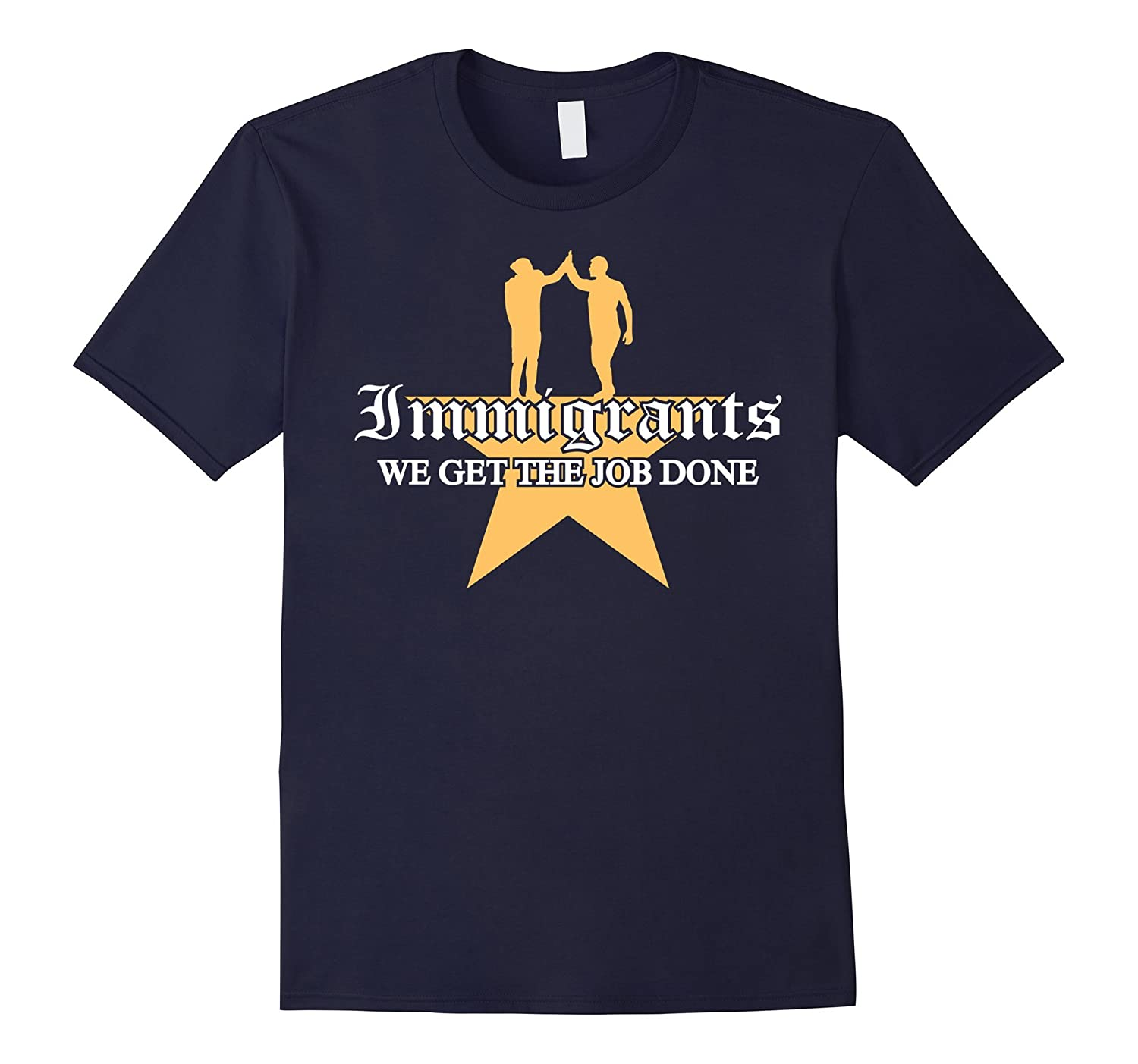 Native Immigrants We Get The Job Done T-Shirt-BN