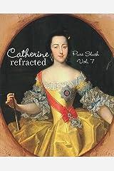Catherine refracted Pure Slush Vol. 7 Kindle Edition