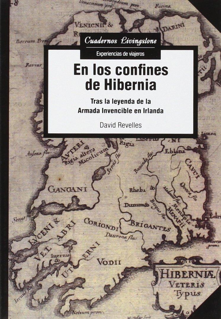 En Los Confines De Hibernia (Cuadernos Livingstone) Tapa blanda – 19 oct 2015 David Revelles Editorial UOC S.L. 8490649553