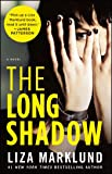 The Long Shadow: A Novel (The Annika Bengtzon Series)