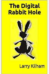 The Digital Rabbit Hole Kindle Edition