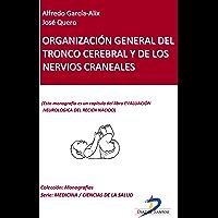 Organización general del tronco cerebral y de los nervios craneales (Capítulo del libro Evaluación neurológica del recien nacido): 1