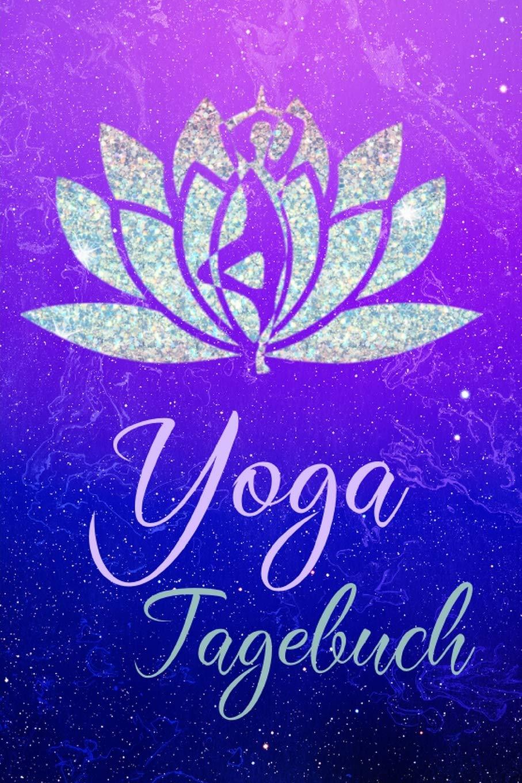 Yoga Tagebuch: Blanko Notizbuch, Buch zum einschreiben ...