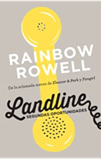 Landline. Segundas oportunidades / Landline: A Novel (Spanish Edition)