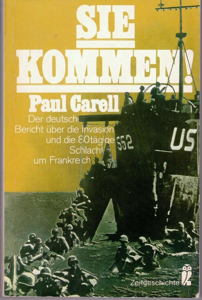 Sie kommen! Taschenbuch – März 1992 Paul Carell Ullstein 3548330088