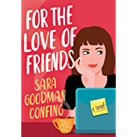 For the Love of Friends: A Novel
