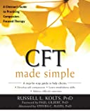 CFT Made Simple: A Clinician's Guide to