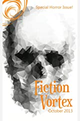 Fiction Vortex - October 2013 Horror Issue Kindle Edition