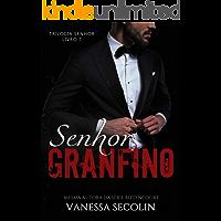 Senhor Granfino: Trilogia Senhor - livro 1