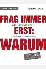 Frag immer erst: warum: Wie Top-Firmen und Führungskräfte zum Erfolg inspirieren (German Edition) Kindle Edition
