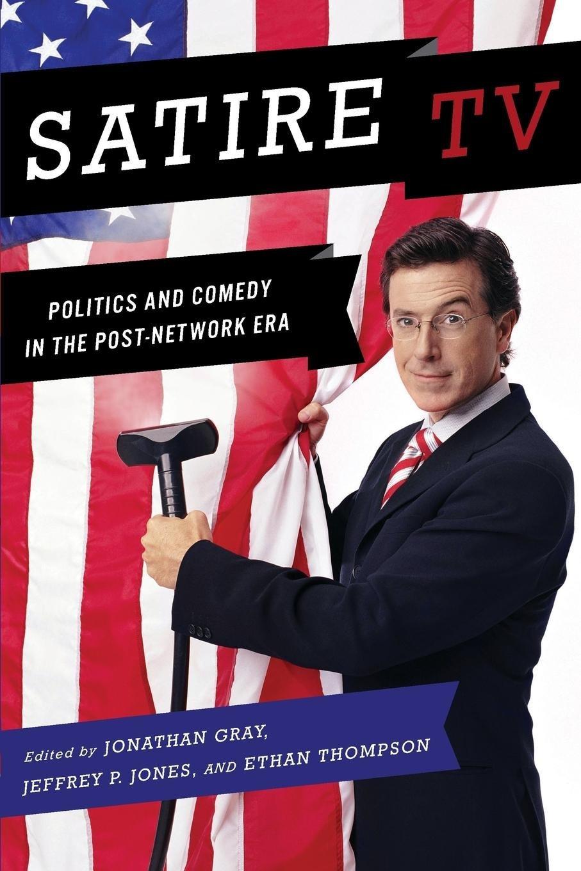Download Satire TV: Politics and Comedy in the Post-Network Era ebook