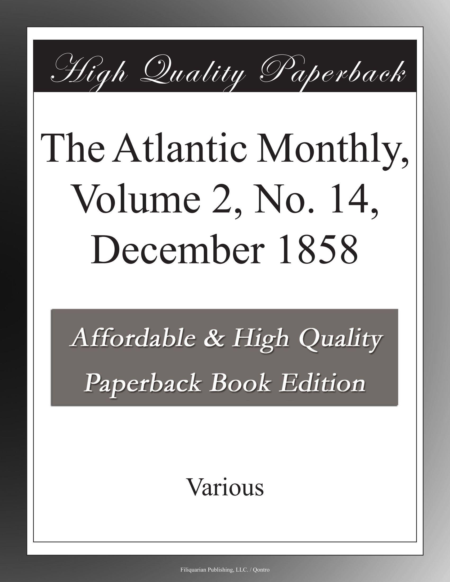 The Atlantic Monthly, Volume 2, No. 14, December 1858 PDF