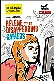 Hélène et les Disappearing Gamers - collection Tip Tongue - A2 intermédiaire - dès 12 ans