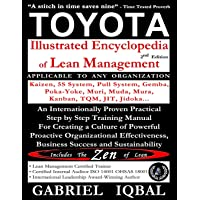 Toyota Illustrated Encyclopedia of Lean Management: An Internationally Proven Practical Step by Step Training Manual for Creating a Culture of ... Business Success and Sustainability