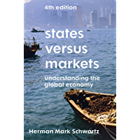 States Versus Markets: Understanding the Global Economy (English Edition)