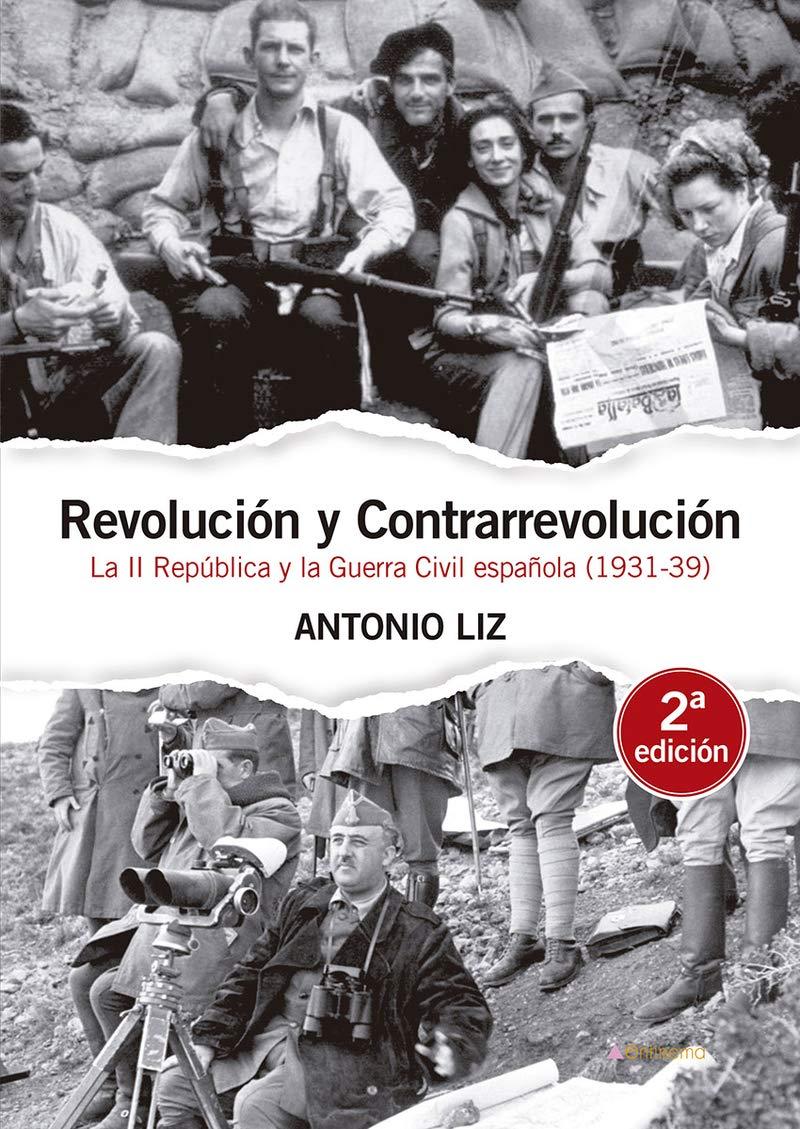Revolución y contrarrevolución: La II República y la Guerra Civil ...