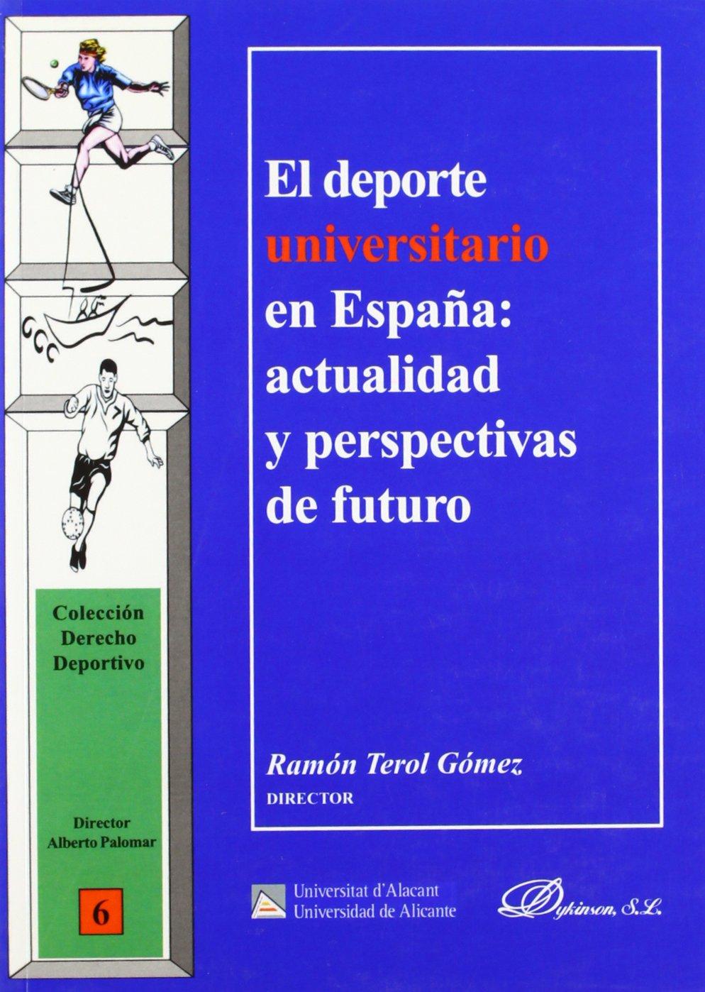 El Deporte Universitario En España Colección Derecho Deportivo: Amazon.es: Terol, Ramón: Libros