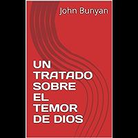 UN TRATADO SOBRE EL TEMOR DE DIOS (Spanish Edition)