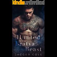 Hunted By The Bratva Beast: A Bratva Stalker/Captive Romance