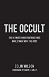 The Occult: The Ultimate Guide for Those Who Would Walk with the Gods