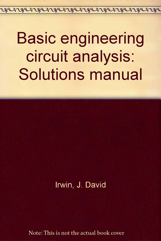 basic engineering circuit analysis solutions manual j david irwin rh amazon com hayt engineering circuit analysis solution manual 8th engineering circuit analysis solution manual 8th edition
