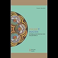 Psique e Imagem: Estudos de Psicologia Arquetípica (Reflexões Junguianas)