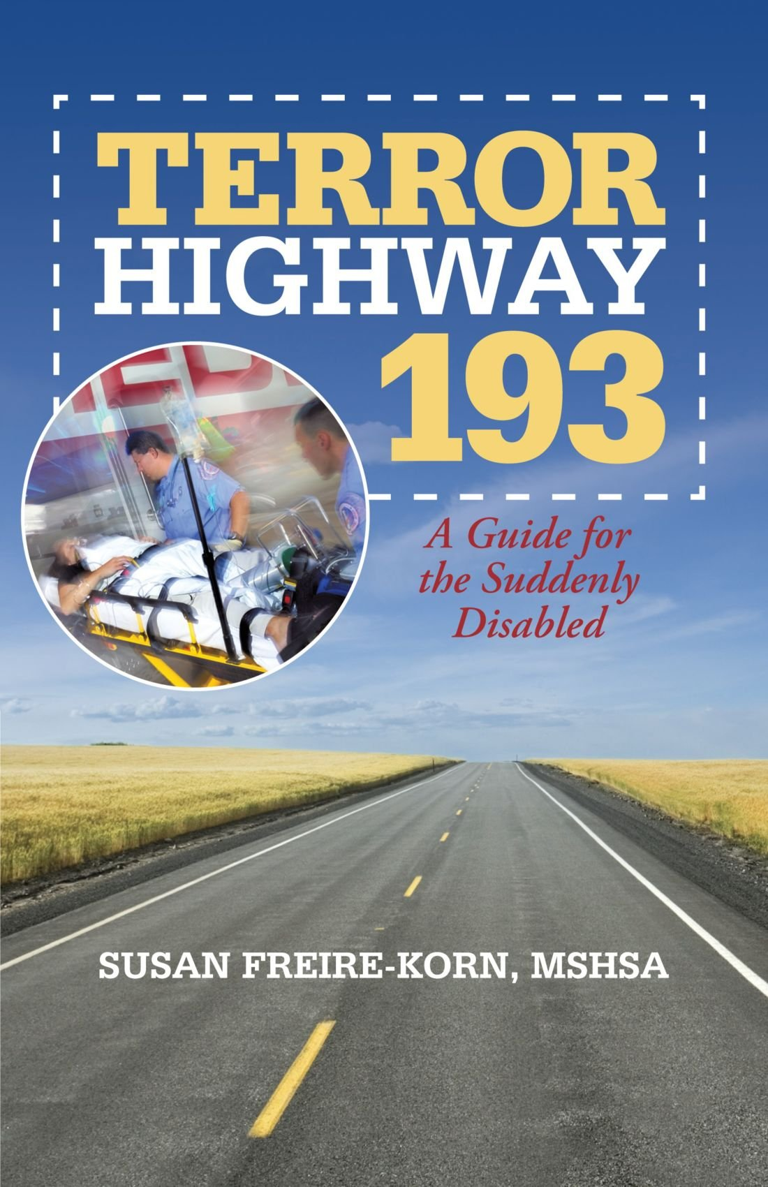 Read Online Terror Highway 193: A Guide For The Suddenly Disabled pdf