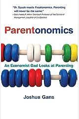 Parentonomics: An Economist Dad Looks at Parenting (The MIT Press) Kindle Edition
