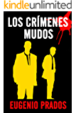 LOS CRÍMENES MUDOS. Un cóctel entre Raymond Chandler y Stephen King que te sorprenderá (Starkhell nº 1) (Spanish Edition)