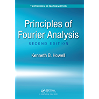 Principles of Fourier Analysis (Textbooks in Mathematics)