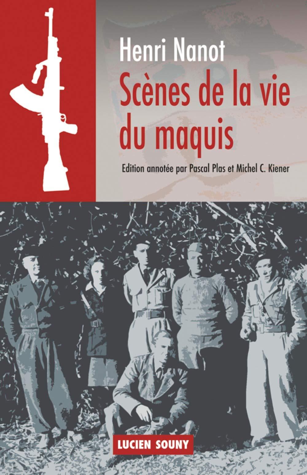 Scènes de la vie du maquis (HISTOIRE): Amazon.es: Nanot, Henri, Plas, Pascal, Kiener, Michel: Libros en idiomas extranjeros