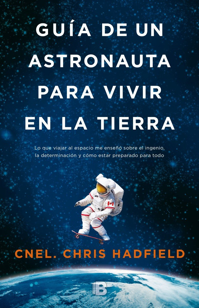 Guía de un astronauta para vivir en la tierra / An Astronaut's Guide to Life on Earth (Spanish Edition) by Spanish Pubs Llc