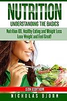 Nutrition: Understanding The Basics: Nutrition
