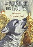 3. Le royaume des loups : Le Gardien des volcans sacrés