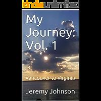My Journey: Vol. 1: Vancouver to Virginia