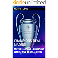 FOOTBALL ARCHIVE - CHAMPIONS LEAGUE 1955-56 COLLECTIONS: CHAMPIONS REAL MADRID (English Edition)