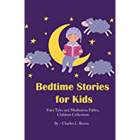 Bedtime Stories for Kids: Fairy Tales and Meditation Fables, Children Collections (English Edition)