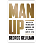 Man Up: How to Cut the Bullshit and Kick Ass in Business (and in Life) (English Edition)