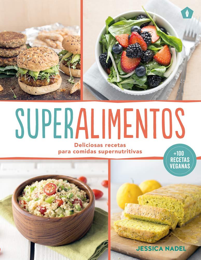 Superalimentos: Deliciosas recetas para comidas ...