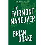 The Fairmont Maneuver (Scott Stiletto Book 2)