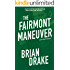 The Fairmont Maneuver (Scott Stiletto Book 2)
