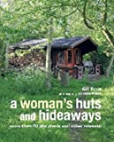Woman's Huts and Hideaways
