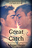 Great Catch: M/M New Adult Coming of Age Romance