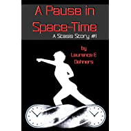 A Pause in Space-Time (A Stasis Story #1) (The Stasis Stories)